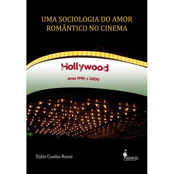 Uma sociologia do amor romântico no cinema
