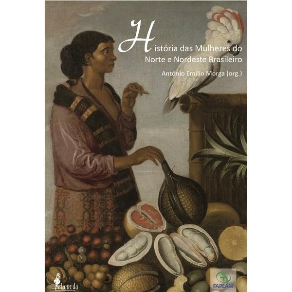 História das Mulheres do Norte e Nordeste Brasileiro
