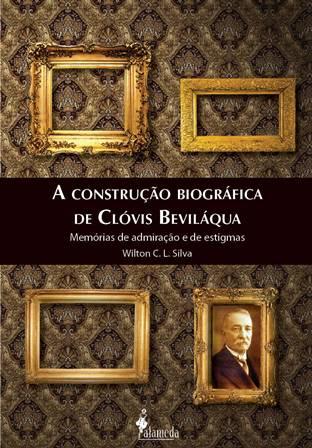 A construção biográfica de Clóvis Beviláqua