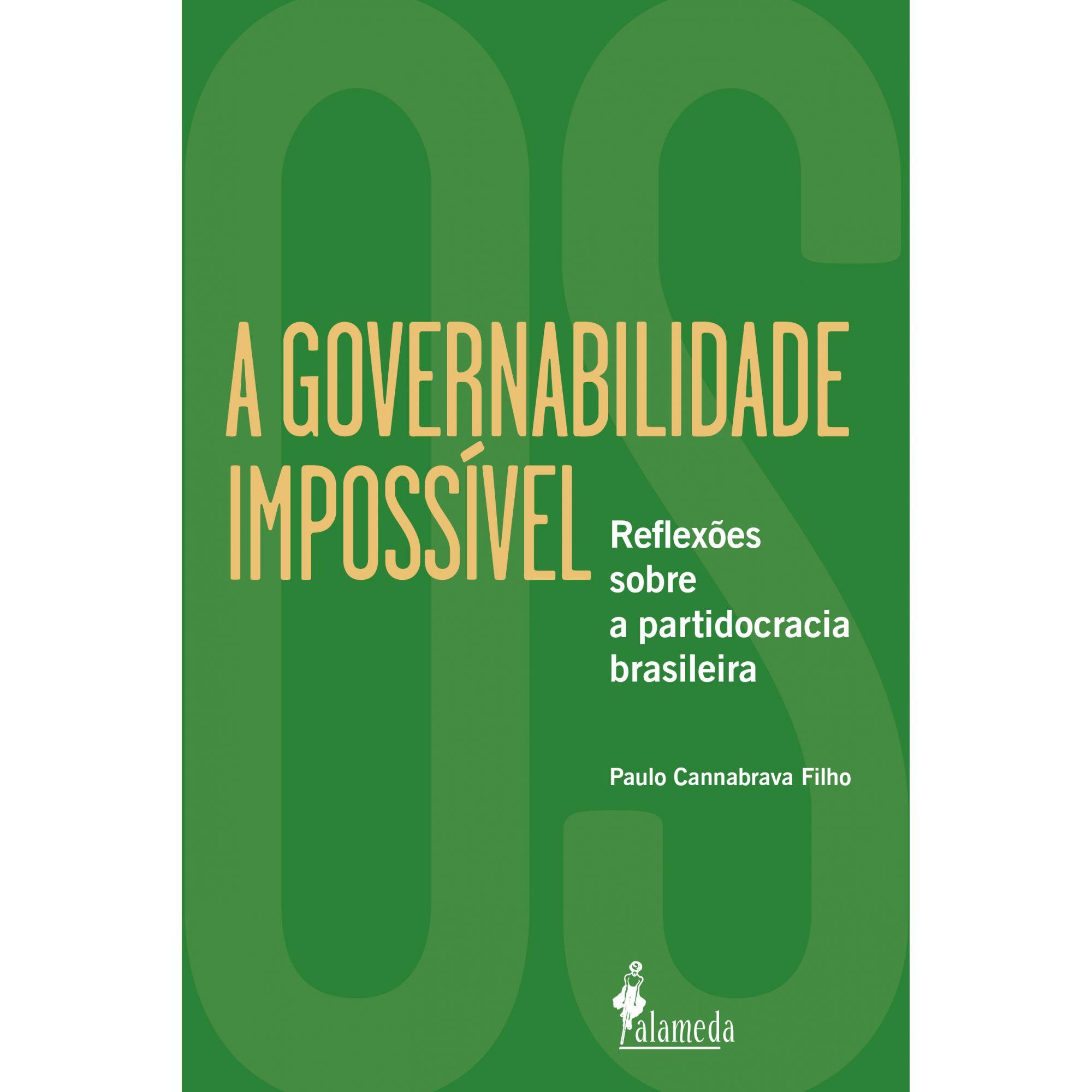 A Governabilidade Impossível - Paulo Cannabrava Filho