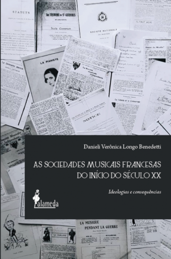 As Sociedades Musicais Francesas do início do seculo XX, de Danieli Verônica Longo Benedetti