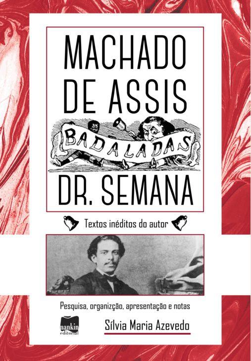 Badaladas Dr. semana, por Machado Assis - Alameda Casa Editorial