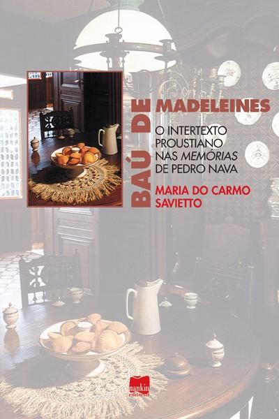 BAÚ DE MADELEINES: O intertexto proustiano nas Memórias de Pedro Nava