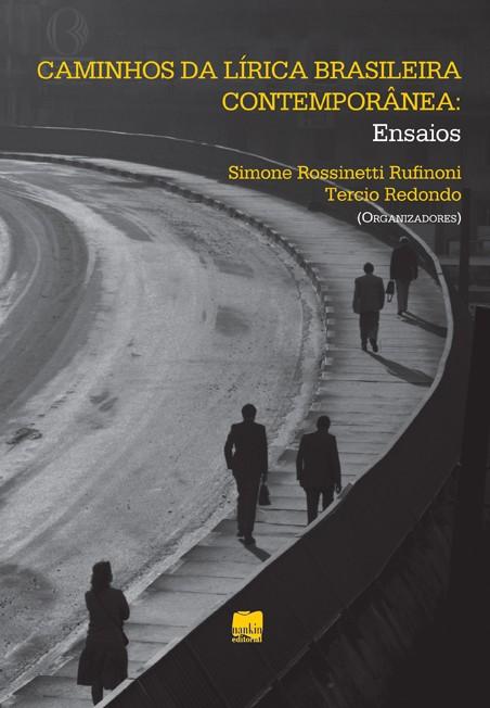 CAMINHOS DA LÍRICA BRASILEIRA CONTEMPORÂNEA: Ensaios