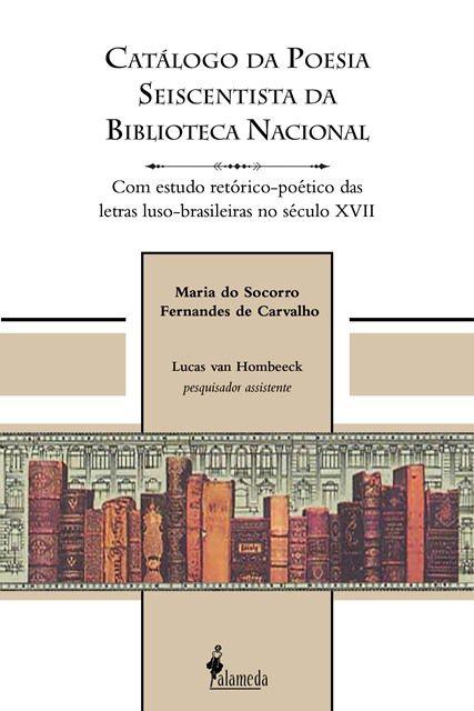 Catálogo da poesia seiscentista da Biblioteca Nacional, de Maria do Socorro Fernandes