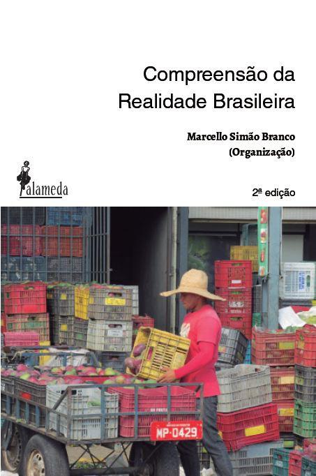 Compreensão da Realidade Brasileira - 2ª edição - de Marcello Simão Branco