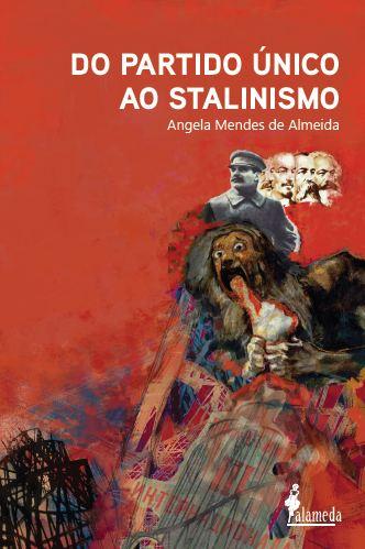 Do partido único ao stalinismo, de Angela Mendes de Almeida