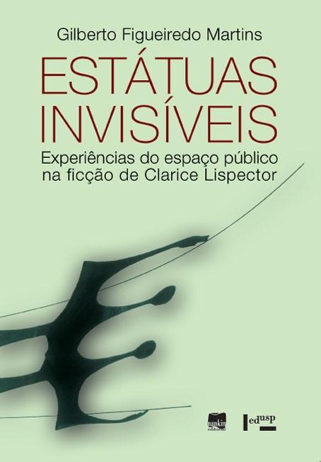 ESTÁTUAS INVISÍVEIS - Experiências do espaço público na ficção de Clarice Lispector