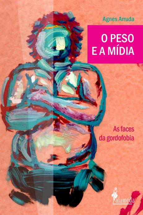 O peso e a mídia, de Agnes Arruda