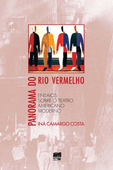PANORAMA DO RIO VERMELHO - Ensaios sobre o Teatro Americano moderno
