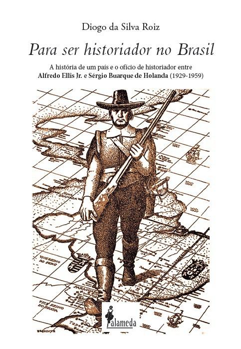 Para ser historiador no Brasil, de Diogo da Silva Roiz