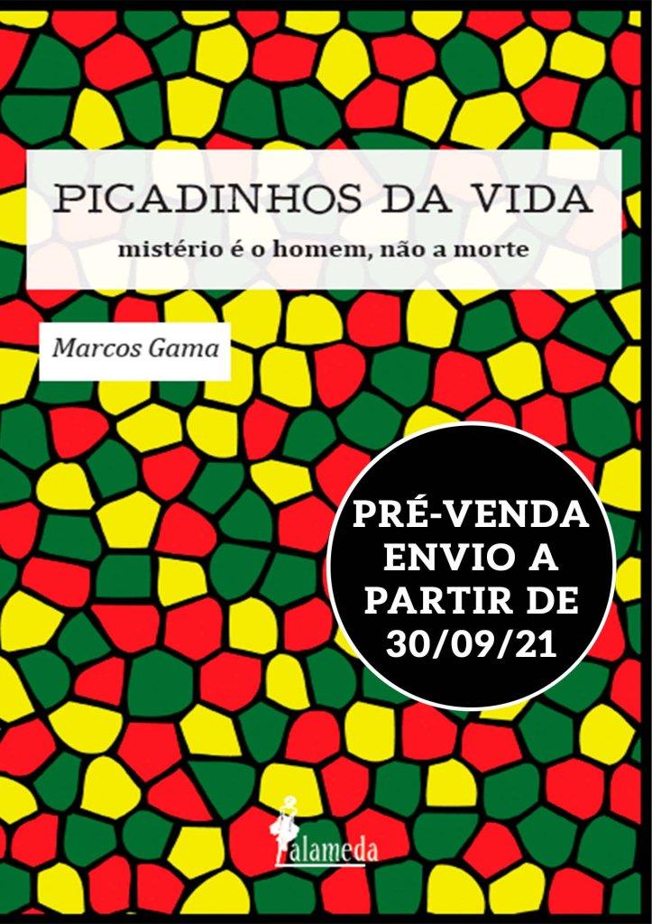 PRÉ-VENDA: Picadinhos da Vida, de Marcos Gama (ENVIO A PARTIR DE 30/09/21)