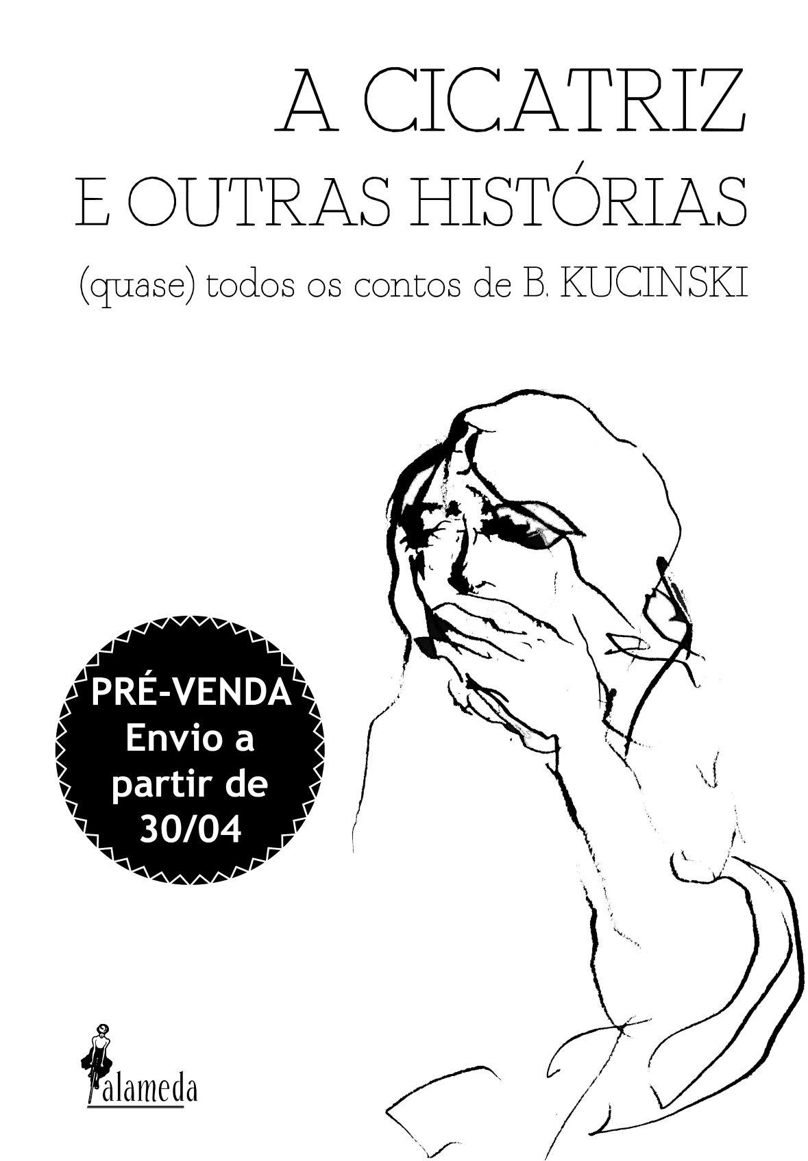 PRÉ-VENDA: A cicatriz e outras histórias, de Bernardo Kucinski (ENVIO A PARTIR DE 30/04/21)