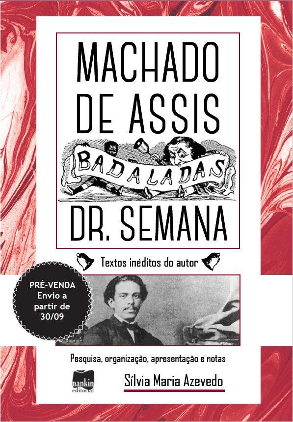 PRÉ-VENDA: Badaladas Dr. semana, por Machado Assis (ENVIO A PARTIR DE 30/09/19)