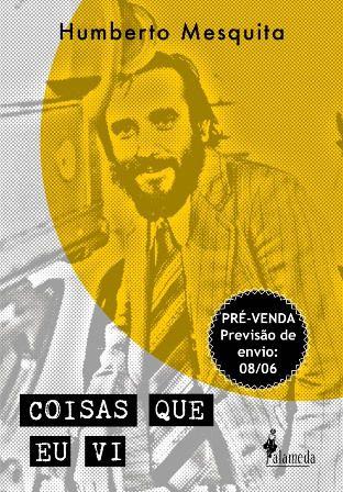 PRÉ-VENDA: Coisas que eu vi, de Humberto Mesquita (PREVISÃO DE ENTREGA 08/06/20)