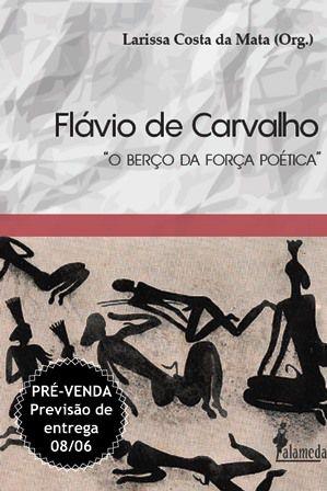 PRÉ-VENDA: Flávio de Carvalho, org. de Larissa Costa da Mata (PREVISÃO DE ENTREGA 08/06/20)
