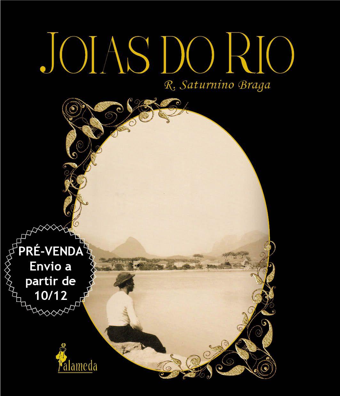 Pré - venda: Joias do Rio - R. Saturnino Braga