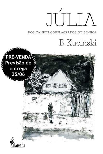 PRÉ-VENDA: Júlia, de Bernardo Kucinski (PREVISÃO DE ENTREGA 25/06/20)