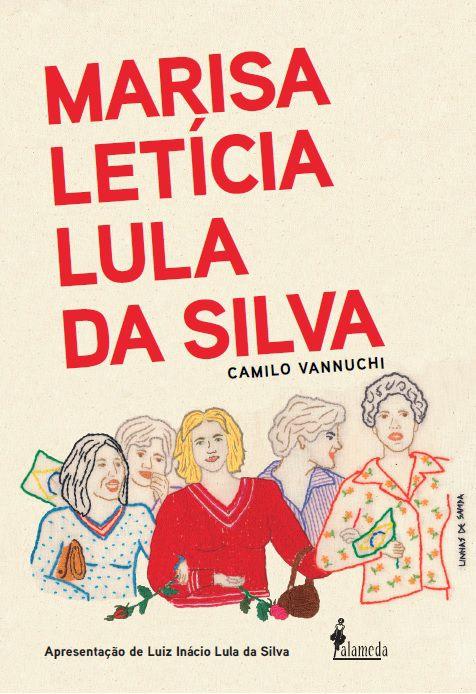 Marisa Letícia Lula da Silva, de Camilo Vannuchi