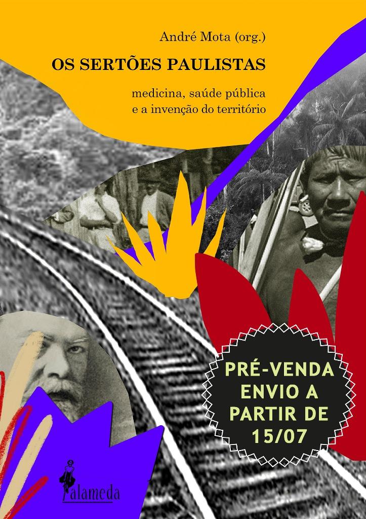PRÉ-VENDA: Os sertões paulistas, organização de André Mota (ENVIO A PARTIR DE 15/07/21)