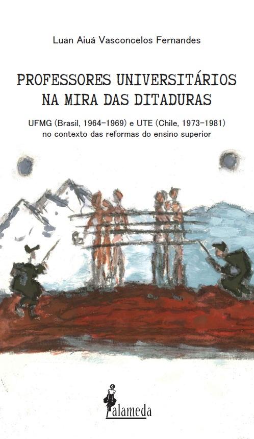 Professores universitários na mira das ditaduras, de Luan Aiuá Vasconcelos Fernandes