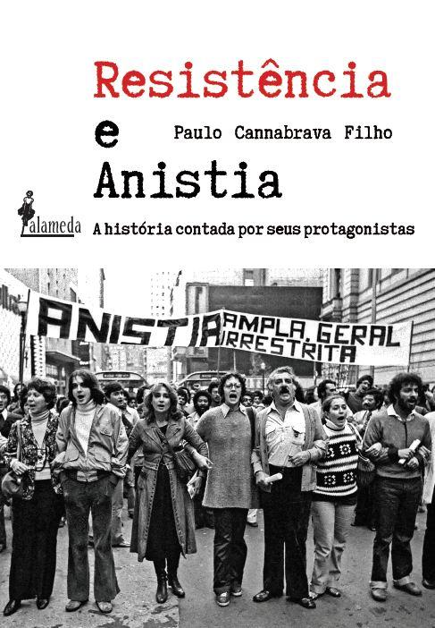Resistência e Anistia, de Paulo Cannabrava Filho