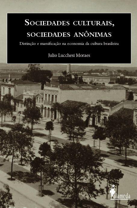 Sociedades culturais, sociedades anônimas, de Julio Lucchesi