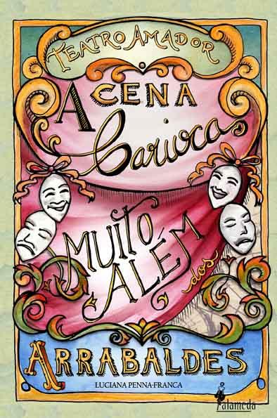 Teatro Amador - A cena carioca muito além dos Arrabaldes