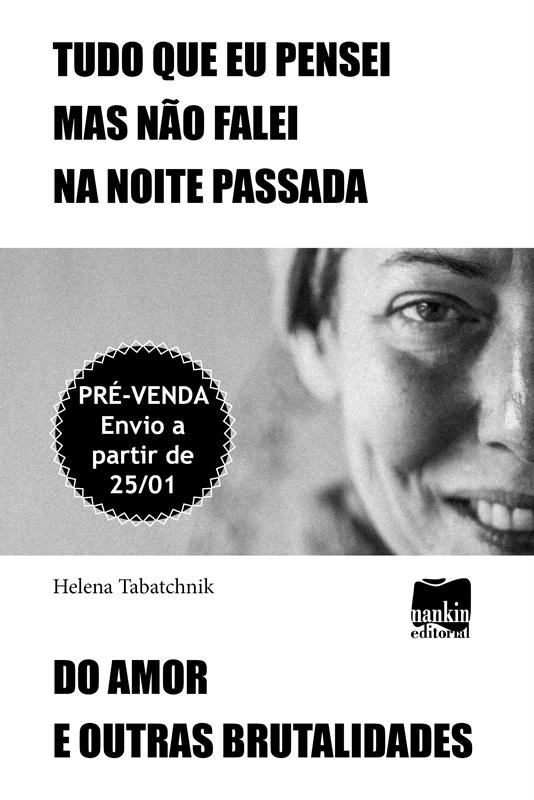 PRÉ-VENDA: Tudo que pensei mas não falei na noite passada, de Helena Tabatchnik (ENVIO A PARTIR DE 25/01/2021)