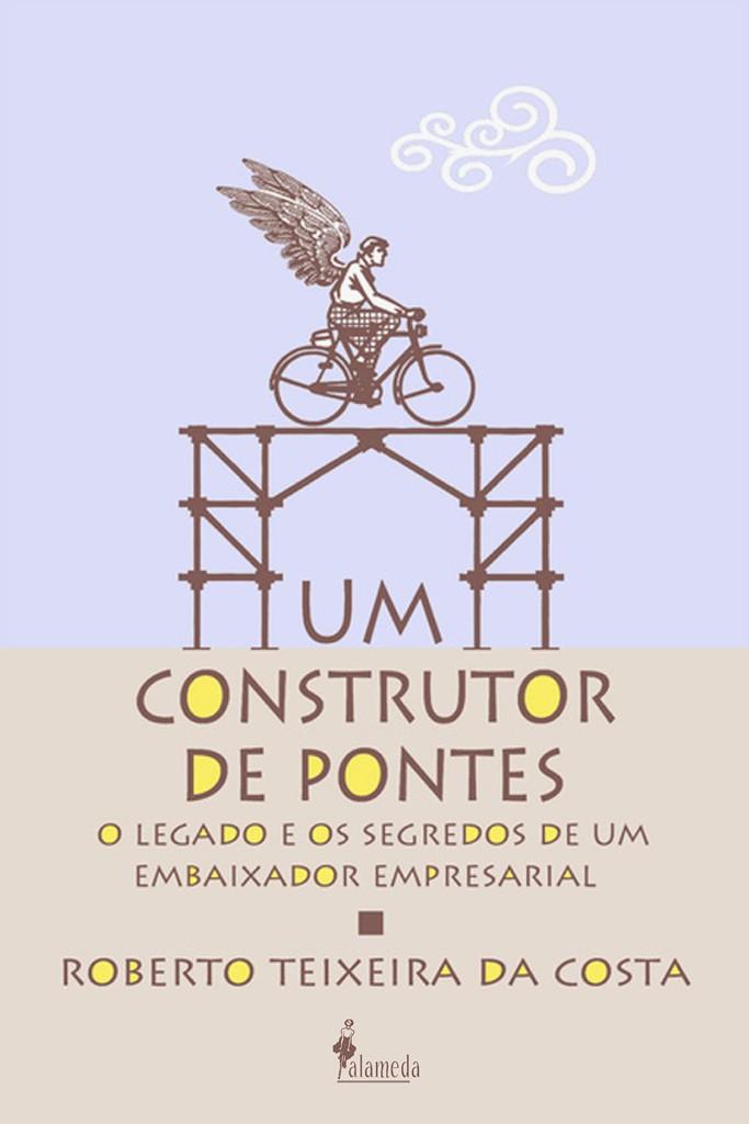 Um construtor de pontes, de Roberto Teixeira da Costa