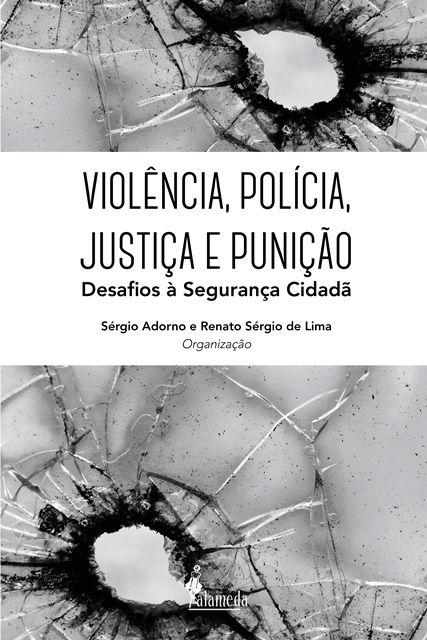 Violência, polícia, justiça e punição, org. Sérgio Adorno e Renato Sérgio de Lima