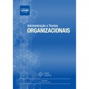 Administração e Teorias Organizacionais