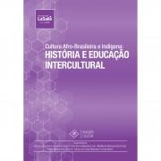 Cultura Afro-Brasileira e Indígena: História e Educação Intercultual