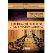 Judicialização, Cultura do Litígio e Processo Eletrônico