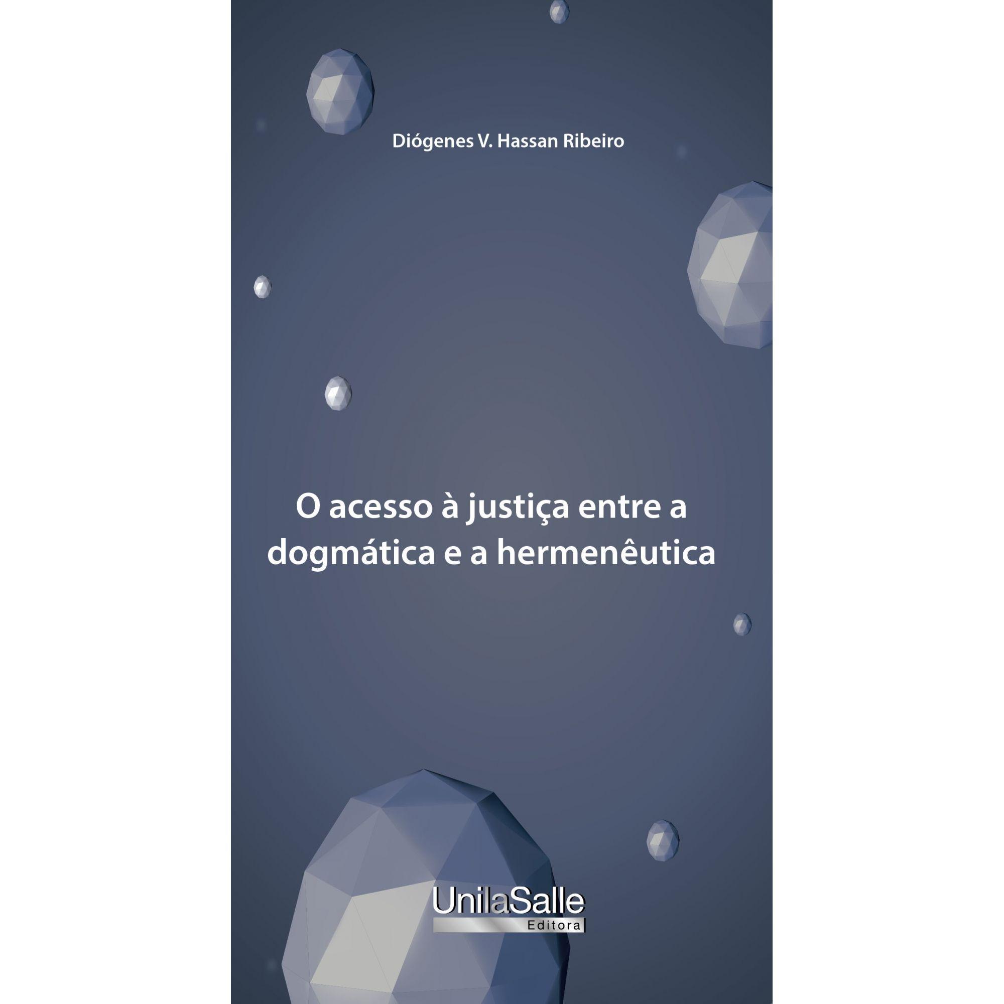 O acesso à justiça entre a dogmática e a hermenêutica