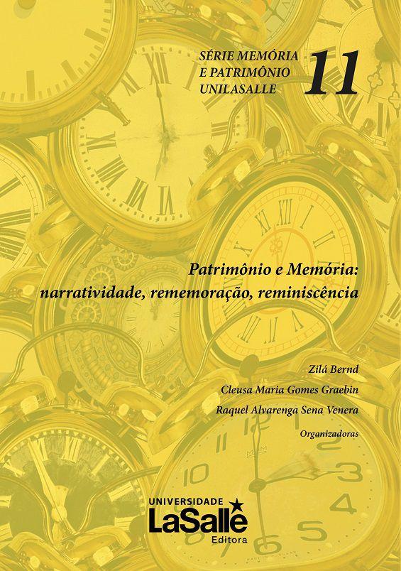 Patrimônio e Memória: narratividade, rememoração, reminiscência