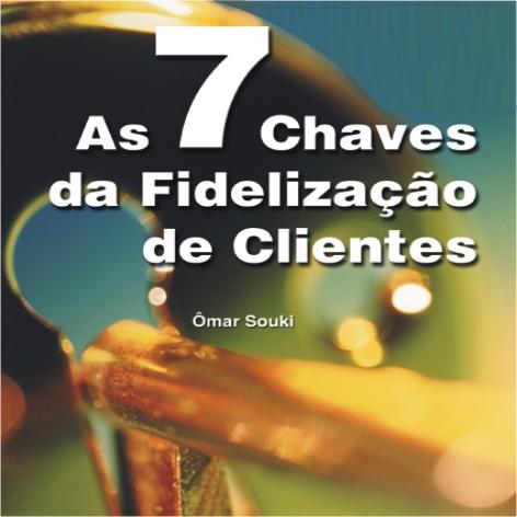 Videocurso Online: AS 7 CHAVES DA FIDELIZAÇÃO DE CLIENTES - Ômar Souki