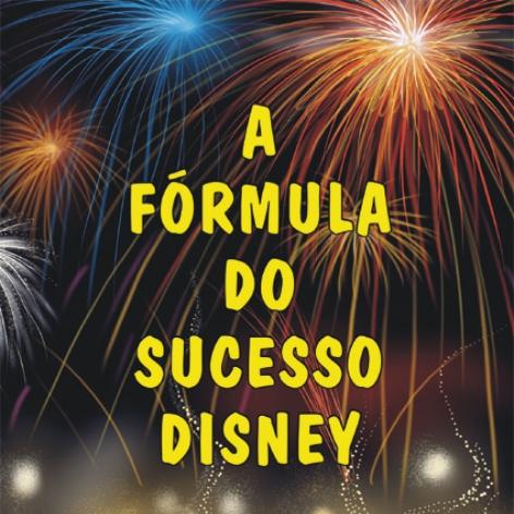 Videocurso Online: A FÓRMULA DO SUCESSO DISNEY - Luiz Marins