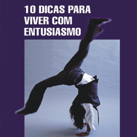 Videocurso Online: 10 DICAS PARA VIVER COM ENTUSIASMO - Luiz Marins
