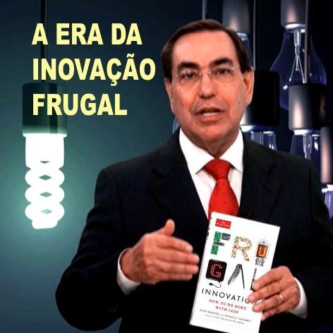 Videocurso Online: A ERA DA INOVAÇÃO FRUGAL - Luiz Marins