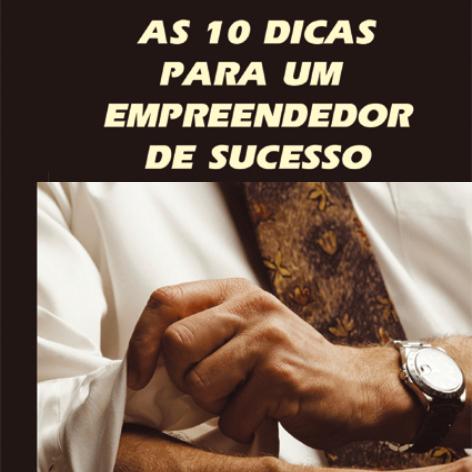 Videocurso Online: AS 10 DICAS PARA UM EMPREENDEDOR DE SUCESSO - Luiz Marins