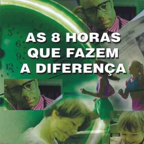 Videocurso Online: AS 8 HORAS QUE FAZEM A DIFERANÇA - Luiz Marins