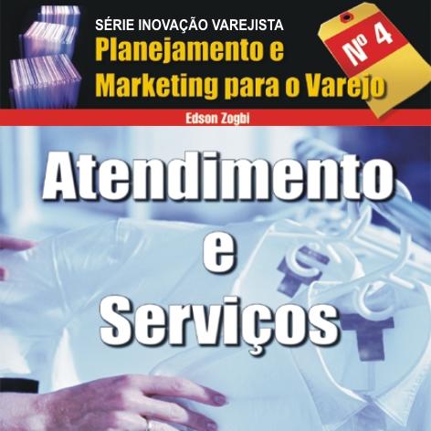 Série Inovação Varejista: ATENDIMENTO E SERVIÇOS - Edson Zogbi