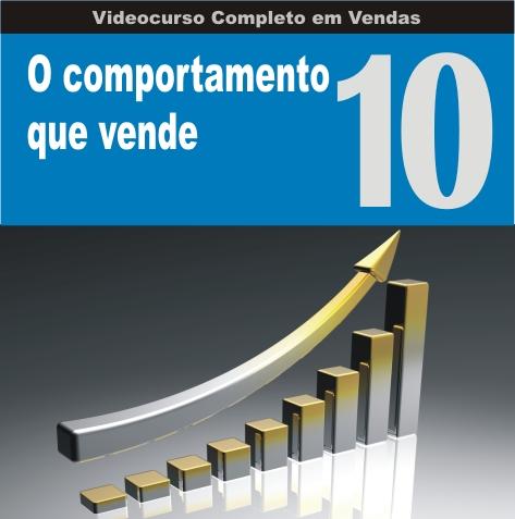 Videocurso Online: Curso em Vendas nº10 - O COMPORTAMENTO QUE VENDE - Eduardo Botelho