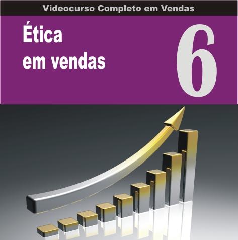 Videocurso Online: Curso em Vendas nº06 - ÉTICA EM VENDAS - Eduardo Botelho