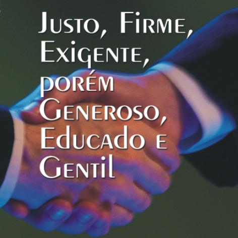 Videocurso Online: JUSTO, FIRME, EXIGENTE, PORÉM GENEROSO, EDUCADO E GENTIL - Luiz Marins