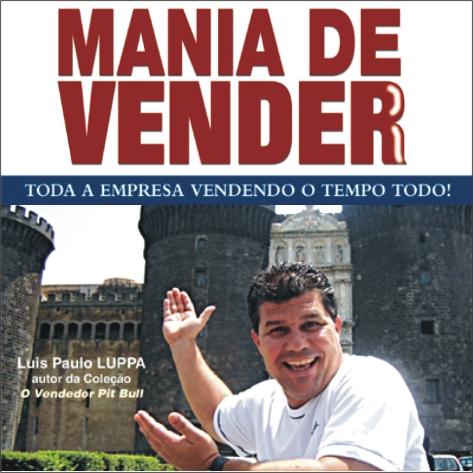 Videocurso Online: MANIA DE VENDER - Luis Paulo Luppa