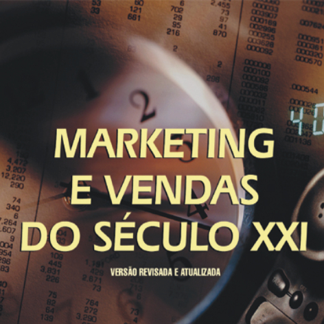 Videocurso Online: MARKETING E VENDAS DO SÉCULO XXI - Luiz Marins