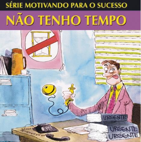 Videocurso Online: NÃO TENHO TEMPO - Luiz Marins