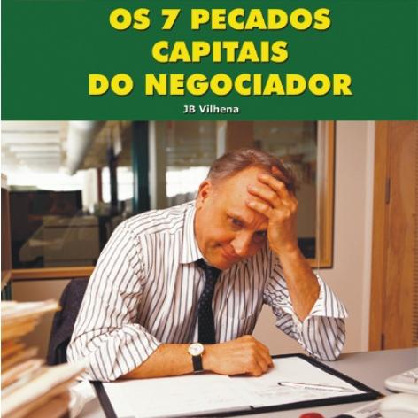 Videocurso Online: OS 7 PECADOS CAPITAIS DO NEGOCIADOR - JB Vilhena